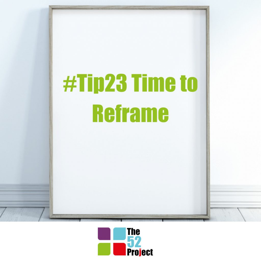 reframe, the 52 project, reframing, perspective