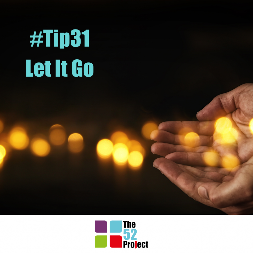 let it go, forgiveness, release, the 52 project, mike taylor, amy leighton, iain price, wellbeing,